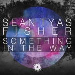 25.Sean Tyas with Fisher_Something In The Way_single cover