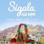 03a.Sigala & Ella Eyre_Came Here For Love_single artwork