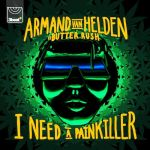 04.ARMAND VAN HELDEN vs BUTTER RUSH - I Need A Painkiller (Club Mix)
