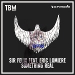 08.Sir Felix feat Eric Lumiere_Something Real_single cover
