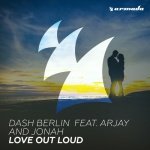 09.Dash Berlin feat Arjay and Jonah_Love Out Loud_single cover