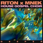 13.Riton x MNEK x House Gospel Choir_Deeper_single cover