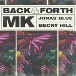 02a.MK x Jonas Blue x Becky Hill_Back & Forth_single cover