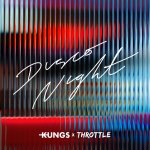 08.Kungs-Throttle-Disco-Night