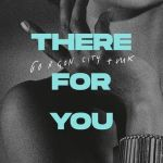 09a.Gorgon City & MK - There For You_okladka